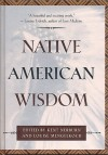 Native American Wisdom (The Classic Wisdom Collection) - Kent Nerburn, Louise Mengelkoch