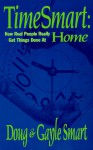 TimeSmart: How Real People Really Get Things Done at Home - Doug Smart, Gayle Smart, John McLaughlin