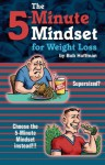 The 5-Minute Mindset for Weight Loss (The 5-Minute Mindset...) - Bob Hoffman, Travis Kelly