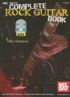 Mel Bay's Complete Rock Guitar Book [With CD (Audio) and DVD] - Mike Christiansen