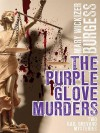 Purple Glove Murders, The: Two Gail Brevard Mysteries - Mary Wickizer Burgess