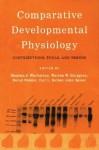 Comparative Developmental Physiology: Contributions, Tools, and Trends - Warren Burggren, Steve Warburton, Carl Reiber, Bernd Pelster
