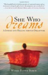 She Who Dreams: A Journey into Healing through Dreamwork - Wanda Burch, Robert Moss