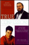 True Confessions: Making Peace with the Past, Celebrating the Present, Embracing the Future - Uri Geller