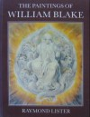 The Paintings of William Blake - Raymond Lister