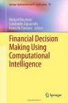Financial Decision Making Using Computational Intelligence (Springer Optimization and Its Applications) - Michael Doumpos, Constantin Zopounidis, Panos M. Pardalos