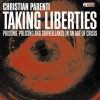 Taking Liberties: Prisons, Policing and Surveillance in an Age of Crisis - Christian Parenti