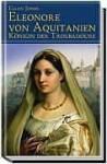 Eleonore von Aquitanien: Königin der Troubadoure - Ellen Jones, Hans Freundl