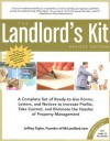 The Landlord's Kit, Revised Edition: A Complete Set of Ready to use Forms, Letters, and Notices to Increase Profits, Take Control and Eliminate the Hassles of Property Management. - Jeffrey Taylor