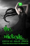 The Wickeds - Hollie Snider, Emerian Rich, Arlene Radasky, Sapphire Neal, Jennifer Rahn, Kimberley Steele, Laurel Hill, H. Roulo, Michele Roger, Hollie Snider