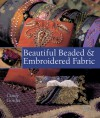 Beautiful Beaded & Embroidered Fabric - Cindy Gorder, Mickey Baskett