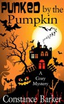 Punked by the Pumpkin: A Cozy Mystery (Sweet Home Mystery Series Book 4) - Constance Barker, Jim DeBellis