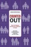Counted Out: Same-Sex Relations and Americans' Definitions of Family - Brian Powell, Catherine Bolzendahl, Claudia Geist, Lala Carr Steelman