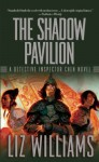 The Shadow Pavilion - Liz Williams, Jon Foster