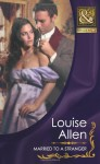 Married to a Stranger - Louise Allen