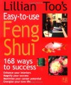 Lillian Too's Easy-to-Use Feng Shui: 168 Ways to Success - Lillian Too, Mary Lambert, Susan Martineau, Kate Simunek