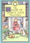 The House Of Thirty Cats - Mary Calhoun