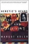 Heretic's Heart: A Journey through Spirit and Revolution - Margot Adler