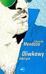 Oliwkowy labirynt - Eduardo Mendoza, Marzena Chrobak