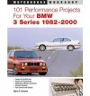 101 Performance Projects for Your BMW 3 Series 1982-2000 - Wayne R. Dempsey