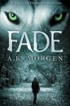 Fade (The Ragnarok Prophesies) - A.K. Morgen