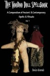 The Voodoo Doll Spellbook: A Compendium of Ancient and Contemporary Spells and Rituals: 1 - Denise Alvarado
