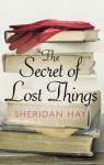 The Secret Of Lost Things - Sheridan Hay