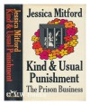 Kind and Usual Punishment: The Prison Business - Jessica Mitford
