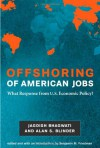 Offshoring of American Jobs: What Response from U.S. Economic Policy? - Jagdish N. Bhagwati, Alan S. Blinder, Benjamin M. Friedman
