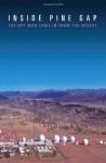 Inside Pine Gap: The Spy Who Came In From The Desert - David Rosenberg