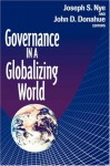 Governance in a Globalizing World - Joseph S. Nye Jr., John D. Donahue