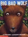 Big Bad Wolf (hc) - Claire Masurel, Melissa Iwai