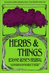 Herbs and Things: A Compendium of Practical and Exotic Love - Jeanne Rose