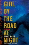 Girl by the Road at Night - David Rabe