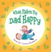 What Makes My Dad Happy - Tania Cox, Lorette Broekstra