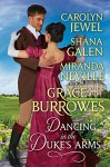 Dancing in The Duke's Arms: A Regency Romance Anthology - Grace Burrowes, Shana Galen, Miranda Neville, Carolyn Jewel