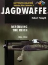 Jagdwaffe Volume 5, Section 3: Defending the Reich 1944-45 - Robert Forsyth