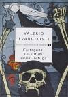 Cartagena. Gli ultimi della Tortuga - Valerio Evangelisti