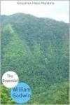 The Essential works of William Godwin - William Godwin