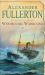 Westbound, Warbound - Alexander Fullerton, Peter Wickham