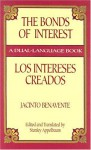 The Bonds of Interest/Los Intereses Creados - Jacinto Benavente, Stanley Appelbaum