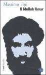Il Mullah Omar - Massimo Fini