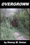 Overgrown - Stoney M. Setzer