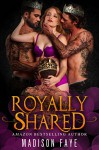Royally Shared (The Triple Crown Club Book 1) - Madison Faye