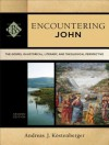 Encountering John: The Gospel in Historical, Literary, and Theological Perspective - Andreas J. Köstenberger