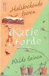 Halsbrekende toeren & Wilde tuinen - Katie Fforde