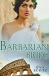 Barbarian Bride - Eva Scott