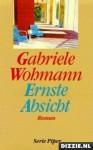 Ernste Absicht - Gabriele Wohmann