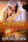 Moving to Love: Rolling Thunder Series, Book 1 - PJ Fiala, Mitzi Carroll