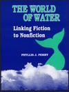 The World of Water: Linking Fiction to Nonfiction - Phyllis J. Perry